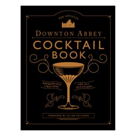 New Mags - THE OFFICIAL DOWNTOWN ABBEY COCKTAIL BOOK